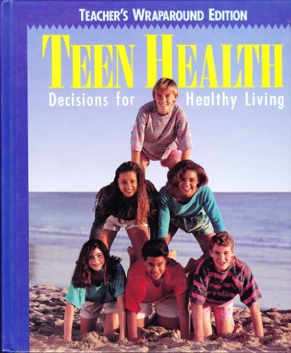 9780026524476: Teacher's Edition: TE Teen Health