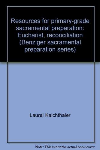 9780026524551: Resources for primary-grade sacramental preparation: Eucharist, reconciliation (Benziger sacramental preparation series)