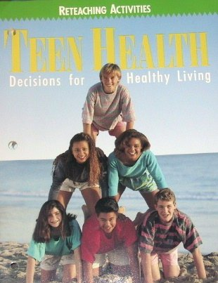 9780026524735: Teen Health: Decisions for Healthy Living, Reteaching Activities (Workbook with Answer Key)