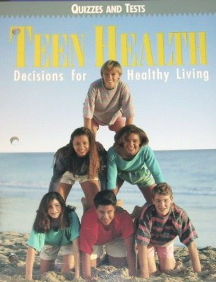 9780026524742: Teen Health: Decisions for Healthy Living, Quizzes and Tests (With Answer Key)
