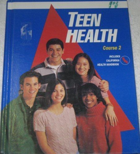 9780026525695: Teen Health Course 2 California Edition