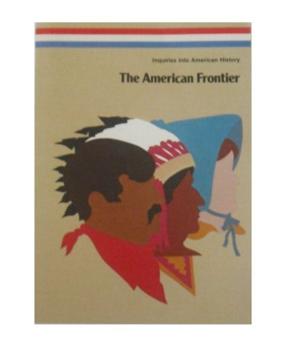 9780026527002: American Frontier (Inquiries into American history)