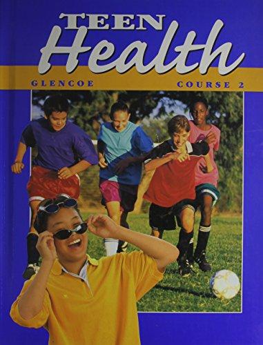 9780026531283: Teen Health: Course 2