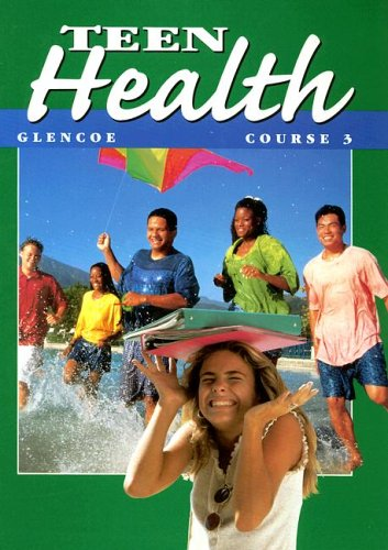 9780026532051: Teen Health: Course 3