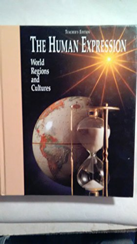 9780026540100: The Human Expression: World Regions and Cultures - Teacher's Annotated Edition