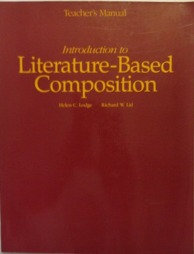 Introduction to Literature-Based Compostion-Teacher's Manual: Helen C. Lodge, Richard W. Lid