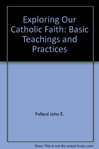 9780026553704: Exploring our Catholic faith: Basic teachings and practices