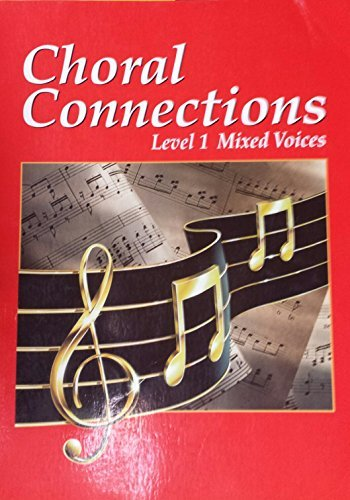 9780026555272: Choral Connections: Level 1, Mixed Voices