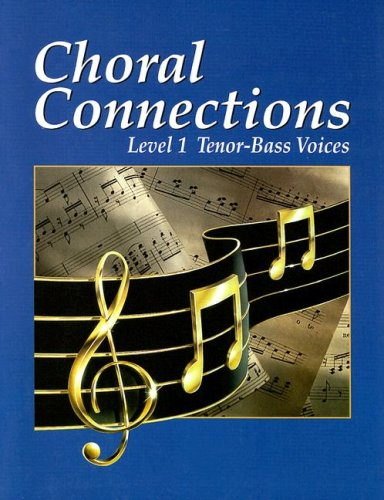 9780026555289: Choral Connections: Level 1, Base Voices
