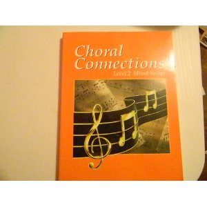 9780026555319: Choral Connections: Level 2, Mixed Voices