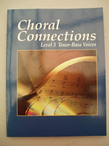 9780026555333: Choral Connections: Level 3, Tenor-base Voices