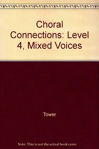 9780026555357: Choral Connections: Level 4, Mixed Voices
