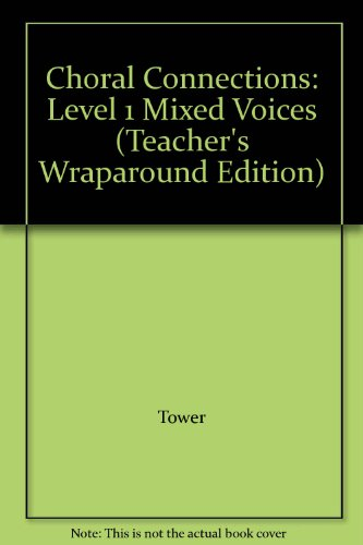 9780026555364: Choral Connections: Level 1 Mixed Voices (Teacher's Wraparound Edition)