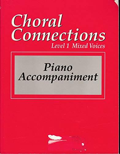 9780026555388: Choral Connections: Level 1 Mixed Voices; Piano Accompaniment
