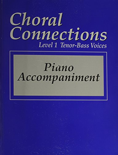 9780026555425: Choral Connections: Piano Accompaniment : Level 1 : Tenor-Bass Voices