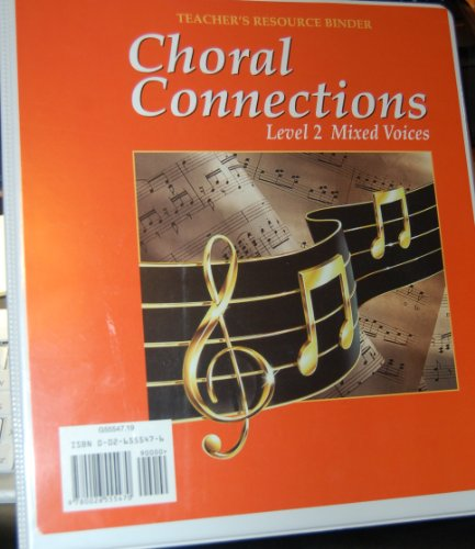 9780026555470: Choral Connections Level 2 Mixed Voices Teacher?s Resource Binder