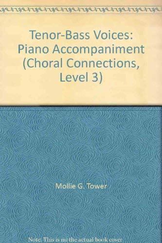 9780026555562: Tenor-Bass Voices: Piano Accompaniment (Choral Connections, Level 3)