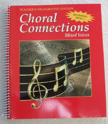 9780026556064: Choral Connections Mixed Voices Beginning Level 1