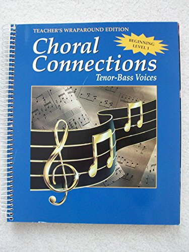9780026556088: Glencoe: Choral Connections - Tenor-Bass Voices - Teacher's Wraparound Edition - Beginning Level 1