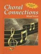 9780026556118: Choral Connections, Level 2, Mixed, Student Edition