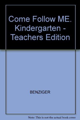 9780026559652: Come Follow ME. Kindergarten - Teachers Edition