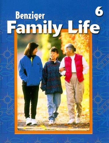 9780026563499: Family Life: Level 6 (Benziger Family Life Program)