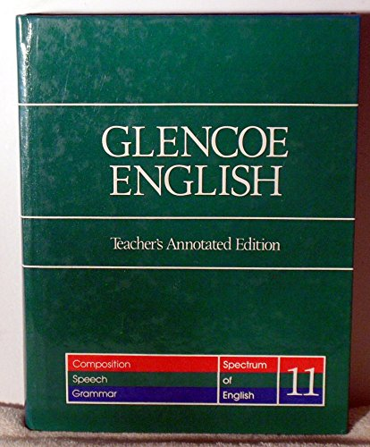 9780026570701: Glencoe English-Spectrum of English 12-Composition, Speech, Grammar