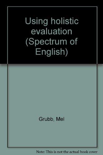 9780026576604: Using holistic evaluation (Spectrum of English)