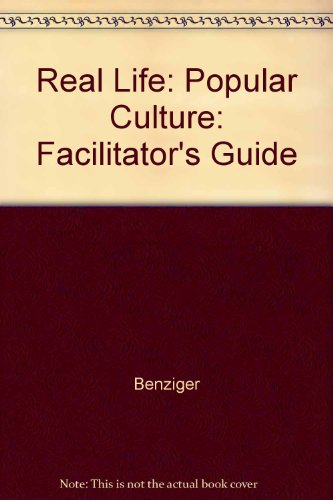 Real Life: Popular Culture: Facilitator's Guide (0026582805) by Benziger