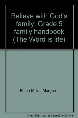 9780026585507: Believe with God's family: Grade 5 family handbook (The Word is life)
