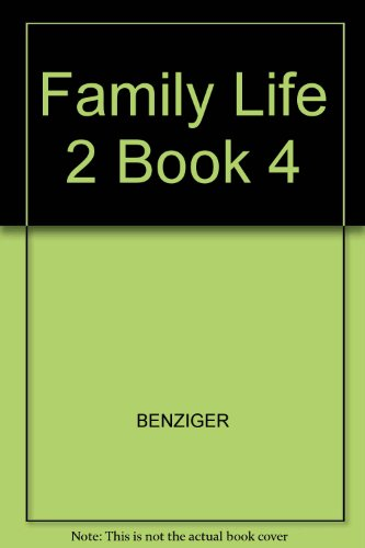 Family Life 2 Book 4 (0026591707) by BENZIGER