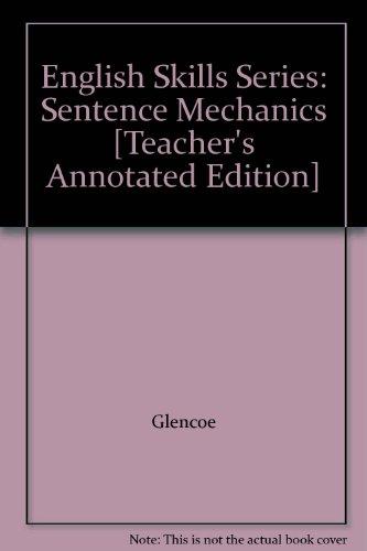 9780026595407: English Skills Series: Sentence Mechanics [Teacher's Annotated Edition]