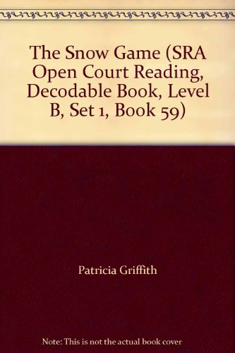 9780026608893: The Snow Game (SRA Open Court Reading, Decodable Book, Level B, Set 1, Book 59)