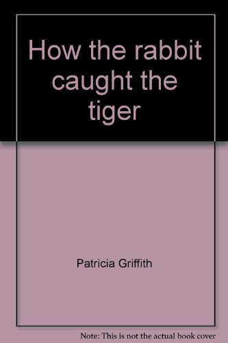9780026609067: How the rabbit caught the tiger (Open Court reading)