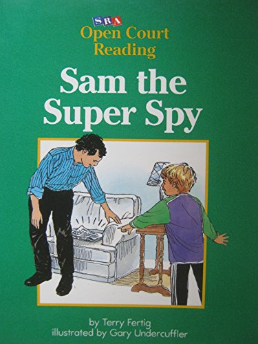 9780026609296: Sam the Super Spy (SRA Open Court Reading, Level C Set 1 Book 1)