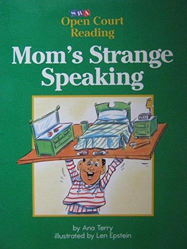 9780026609463: Mom's Strange Speaking (SRA Open Court Reading, Level C Set 1 Book 16)