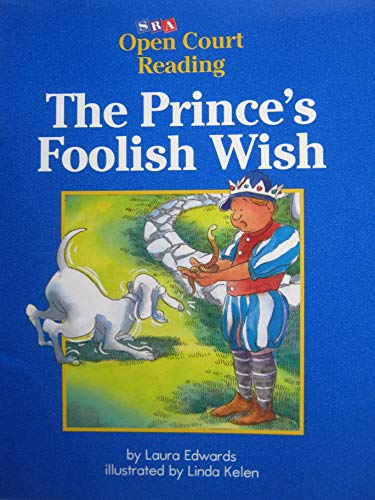 9780026610056: The Prince's Foolish Wish, Open Court Reading