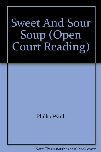 9780026610339: Sweet And Sour Soup (Open Court Reading)