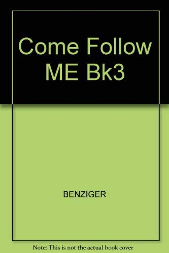 Come Follow Me (Book 3): Benzinger