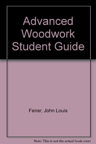 9780026621205: Advanced Woodwork Student Guide