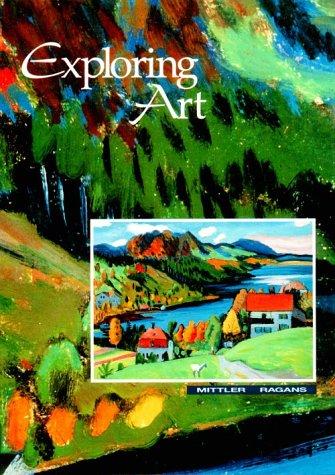 Exploring Art/Grade 7 [Hardcover] by Mittler; Ragans: Mittler; Ragans