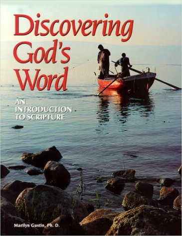 Discovering God's Word: An Introduction to Scripture: Gustin, Marilyn