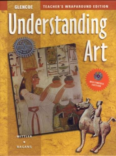 Understanding Art, Teacher's Wraparound Edition: Mittler