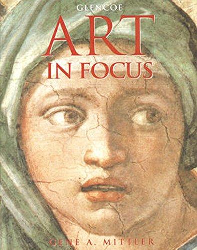 9780026624084: Art In Focus Student Edition