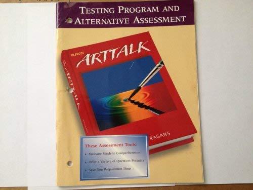 9780026624442: Glencoe Arttalk Testing Program and Alternative Assessment. (Paperback)