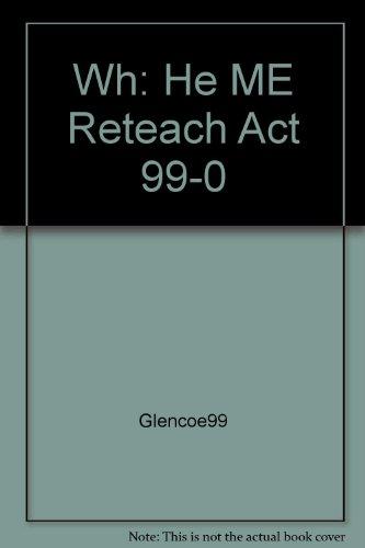 Wh: He ME Reteach Act 99-0: Glencoe99