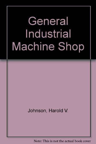 9780026641807: General Industrial Machine Shop