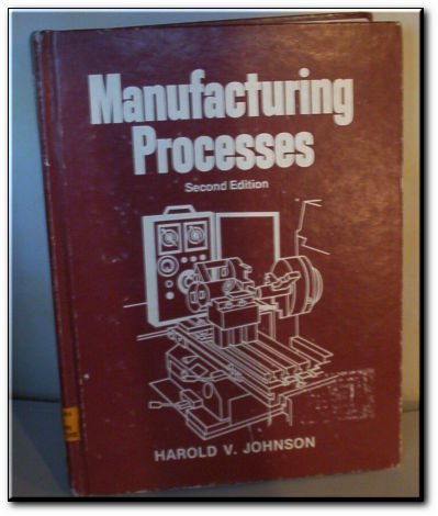 9780026649902: Manufacturing Processes