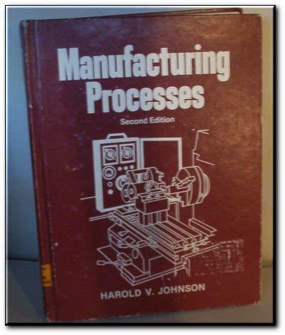 Manufacturing Process: Johnson, Harold V.