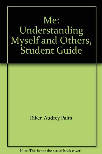 Me: Understanding Myself and Others, Student Guide (0026650908) by Riker, Audrey Palm